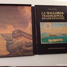 Libros de segunda mano: LA MALLORCA TRADICIONAL EN LOS EXVOTOS.GABRIEL LLOMPART. PRESENTACIÓN JULIO CARO BAROJA.1988. Lote 289903613