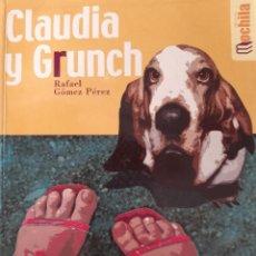 Libros de segunda mano: CLAUDIA Y GRUNCH RAFAEL GOMEZ PEREZ EDITEX 2014. Lote 289946413
