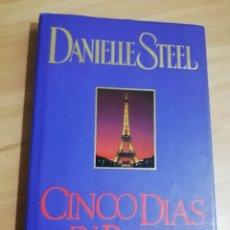 Libros de segunda mano: CINCO DÍAS EN PARIS (DANIELLE STEEL). Lote 289949768