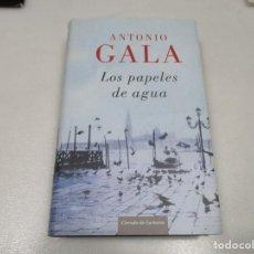 Libros de segunda mano: ANTONIO GALA LOS PAPELES DE AGUA W9582. Lote 290009688