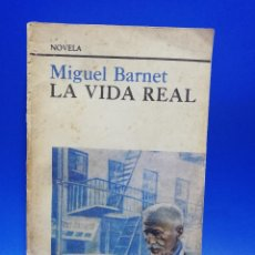 Libros de segunda mano: LA VIDA REAL. MIGUEL BARNET. EDITORIAL LETRAS CUBANAS, LA HABANA CUBA,1986. DEDICADO Y FIRMADO AUTOR. Lote 290363883
