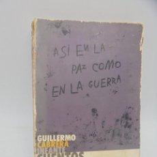 Libros de segunda mano: ASI EN LA PAZ COMO EN LA GUERRA. GUILLERMO CABRERA INFANTE. CUENTOS. ED. R. LA HABANA. 1960. FIRMADO. Lote 290382243