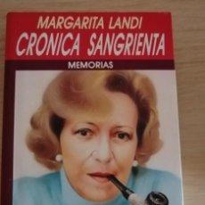 Libros de segunda mano: CRÓNICA SANGRIENTA MEMORIAS 35 AÑOS DE CRIMEN EN ESPAÑA MARGARITA LANDI 1ª EDICIÓN 1990. Lote 290738713