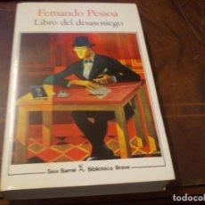 Livros em segunda mão: LIBRO DEL DESASOSIEGO, FERNANDO PESSOA. SEIS BARRAL BIBLIOTECA BREVE 10ª ED. SEPTIEMBRE 1.988. Lote 291239818