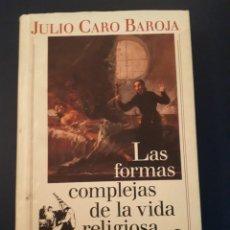Libros de segunda mano: LAS FORMAS COMPLEJAS DE LA VIDA RELIGIOSA I JULIO CARO BAROJA GALAXIA GUTENBERG. Lote 291247768
