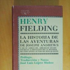 Livros em segunda mão: HENRY FIELDING LA HISTORIA DE LAS AVENTURAS DE JOSEPH ANDREWS. Lote 292256543