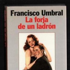 Libros de segunda mano: FRANCISCO UMBRAL LA FORJA DE UN LADRÓN ED PLANETA 1997 1ª EDICIÓN PREMIO FERNANDO LARA 40000 EJEMPL. Lote 292335903