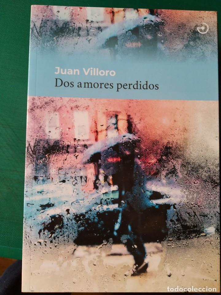 JUAN VILLORIO - DOS AMORES PERDIDOS (Libros de Segunda Mano (posteriores a 1936) - Literatura - Narrativa - Otros)
