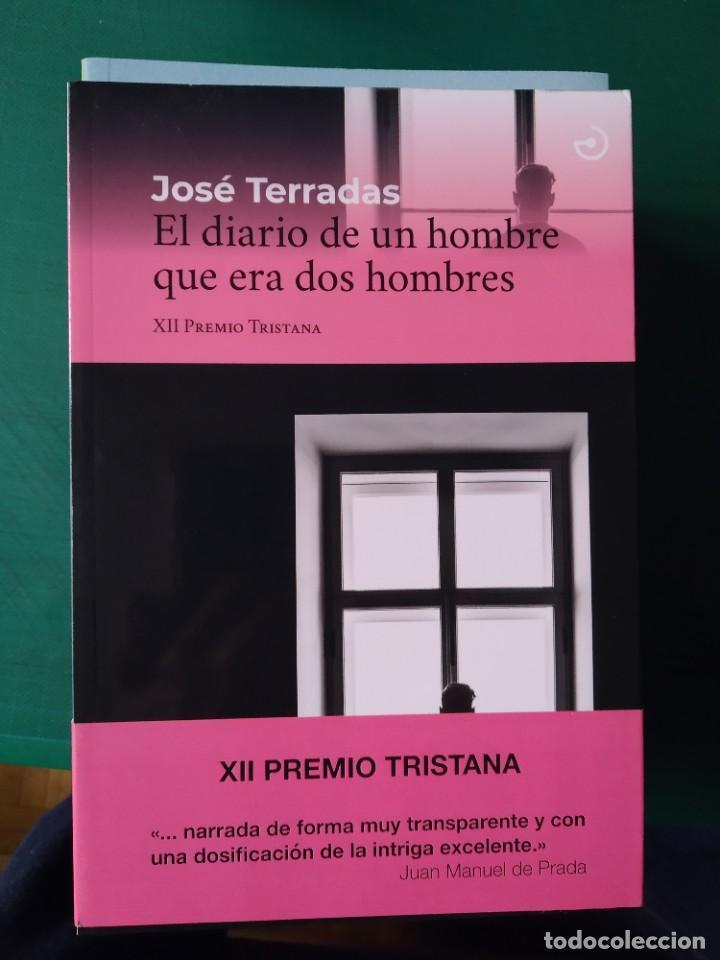 JOSÉ TERRADAS - EL DIARIO DE UN HOMBRE QUE ERA DOS HOMBRES (Libros de Segunda Mano (posteriores a 1936) - Literatura - Narrativa - Otros)