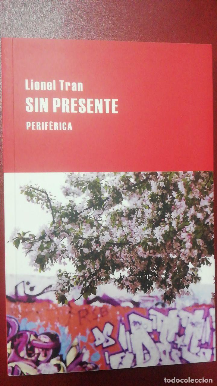 LIONEL TRAN: SIN PRESENTE (Libros de Segunda Mano (posteriores a 1936) - Literatura - Narrativa - Otros)