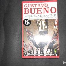Libros de segunda mano: LA VUELTA A LA CAVERNA, GUSTAVO BUENO, ED. EDICIONES B. Lote 293730853