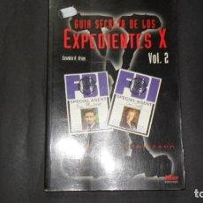 Libros de segunda mano: GUÍA SECRETA DE LOS EXPEDIENTES X, VOL 2, EUSEBIO R. ARIAS, ED. NUER. Lote 293734133