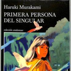 Libros de segunda mano: PRIMERA PERSONA DEL SINGULAR - HARUKI MURAKAMI - TUSQUETS EDITORES - ANDANZAS, 1000. Lote 293758333