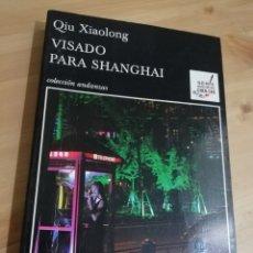 Libros de segunda mano: VISADO PARA SHANGHAI (QIU XIAOLONG). Lote 293842773