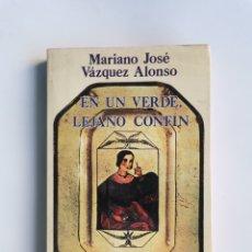 Libros de segunda mano: EN UN VERDE, LEJANO CONFÍN MARIANO JOSÉ VÁZQUEZ ALONSO. Lote 293843573
