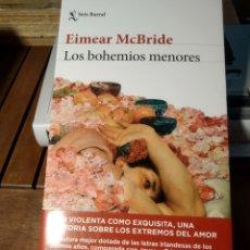 Libros de segunda mano: LOS BOHEMIOS MENORES EIMEAR MCBRIDE. MARZO 2021. PRIMERA EDICIÓN.. Lote 293844943