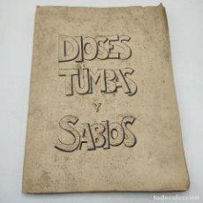 Libros de segunda mano: DIOSES TUMBAS Y SABIOS. NOVELA ARQUEOLOGIA.C.W. CERAM.1954.EDICIONES DESTINO.COMPLETA. LEER.FOTOS.. Lote 293864908