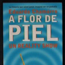 Libros de segunda mano: EDUARDO CHAMORRO A FLOR DE PIEL UN REALITY SHOW ED PLANETA 1997 1ª EDICIÓN ISBN 84-08-01962-7. Lote 293907108