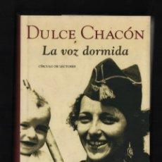 Libros de segunda mano: DULCE CHACÓN LA VOZ DORMIDA ED CÍRCULO DE LECTORES 2002 1ª EDICIÓN ISBN 84-226-9905-2 GUERRA CIVIL. Lote 294038193