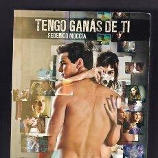 Libros de segunda mano: TENGO GANAS DE TI + A TRES METROS SOBRE EL CIELO POR FEDERICO MOCCIA (1ª EDICIÓN: MAYO, 2012). Lote 294089643