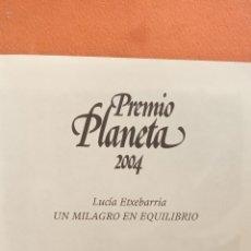 Libros de segunda mano: UN MILAGRO EN EQUILIBRIO. LUCIA ETXEBARRIA. EDITORIAL PLANETA. Lote 294377533