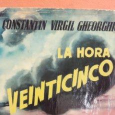 Libros de segunda mano: LA HORA VEINTICINCO. CONSTANTIN VIRGIL GHEORGHIU. LUIS DE CARALT EDITOR. Lote 294377733