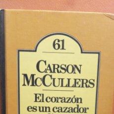Libros de segunda mano: EL CORAZÓN ES UN CAZADOR SOLITARIO. CARSON MCCULLERS. EDITORIAL BRUGUERA. Lote 294378063