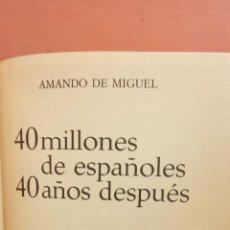 Libros de segunda mano: 40 MILLONES DE ESPAÑOLES 40 AÑOS DESPUÉS. AMANDO DE MIGUEL. EDICIONES GRIJALBO. Lote 294378313