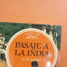 Libros de segunda mano: PASAJE A LA INDIA. E.M. FORSTER. CÍRCULO DE LECTORES. Lote 294378923