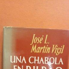 Libros de segunda mano: UNA CHABOLA EN BILBAO. JOSE L. MARTIN VIGIL. EDITORIAL JUVENTUD. Lote 294379293