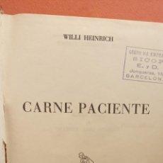 Libros de segunda mano: CARNE PACIENTE. WILLI HEINRICH. EDITOR LUIS DE CARALT. Lote 294379828