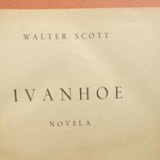 Libros de segunda mano: IVANHOE. WALTER SCOTT. AYMA EDITORES. Lote 294380003