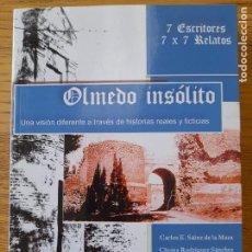Libros de segunda mano: CASTILLA Y LEON. OLMEDO INSOLITO, RELATOS DE ESTA LOCALIDAD. VARIOS AUTORES, ED.LETRAS DE AUTOR,2016. Lote 294380358
