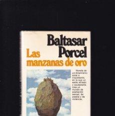 Libros de segunda mano: BALTASAR PORCEL - LAS MANZANAS DE ORO - EDITORIAL PLANETA 1980 / 1ª EDICION. Lote 294944563