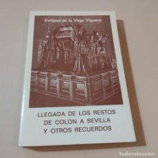 Libros de segunda mano: LLEGADA DE LOS RESTOS DE COLON A SEVILLA Y OTROS RECUERDOS. ENRIQUE DE LAVEGA. 1985. 236 PAGS.. Lote 294978313