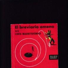 Libros de segunda mano: EL BREVIARIO AMENO DE LA CINTA MAGNETOFÓNICA - BASF & UNICOLOR BARCELONA 1963. Lote 295047483
