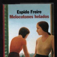 Libros de segunda mano: ESPIDO FREIRE MELOCOTONES HELADOS ED PLANETA 1999 1ª EDICIÓN PREMIO PLANETA 1999 ISBN 84-08-03370-0. Lote 295271888
