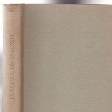 Libros de segunda mano: FRANCISCO UMBRAL - TRAVESIA DE MADRID - ALFAGUARA EDITORIAL 1966 / 1ª EDICION. Lote 295288343