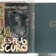 Libros de segunda mano: LOLA, ESPEJO OSCURO - DARÍO FERNÁNDEZ-FLOREZ - EDITORIAL PLENITUD 1951 / 5ª EDICION. Lote 295289073