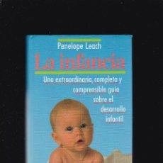 Libros de segunda mano: LA INFANCIA - PENELOPE LEACH - GUÍA DESARROLLO INFANTIL - CIRCULO LECTORES 1991. Lote 295292913