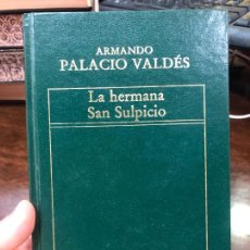 Libros de segunda mano: LIBRO ARMANDO PALACIO VALDES - LA HERMANA SAN SULPICIO - AÑO 1984 - 286 PAG.. Lote 295297943