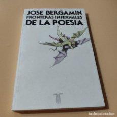 Libros de segunda mano: JOSE BERGAMIN. FRONTERAS INFERNALES DE LA POESIA. 1980. EDICIONES TAURUS. 216 PAGS.. Lote 295379948