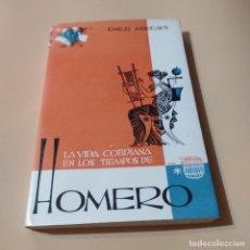 Libros de segunda mano: LA VIDA COTIDIANA EN LOS TIEMPOS DE HOMERO. EMILE MIREAUX. 1962. LIBRERIA HACHETTE. 262 PAGS.. Lote 295380088