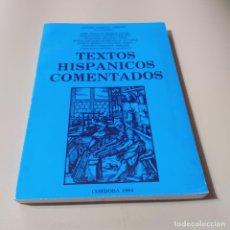 Libros de segunda mano: TEXTOS HISPANICOS COMENTADOS. 1984. ANTONIO NARBONA JIMENEZ. 246 PAGS.. Lote 295380193