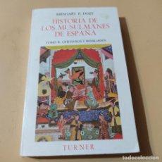 Libros de segunda mano: HISTORIA DE LOS MUSULMANES DE ESPAÑA. REINHART P. DOZY. TOMO II. 1982. EDICIONES TURNER. 285 PAGS.. Lote 295381458