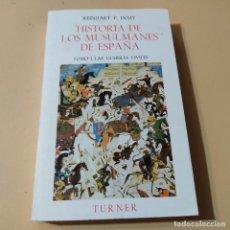 Libros de segunda mano: HISTORIA DE LOS MUSULMANES DE ESPAÑA. REINHART P. DOZY. TOMO I. 1982. EDICIONES TURNER. 332 PAGS.. Lote 295381503