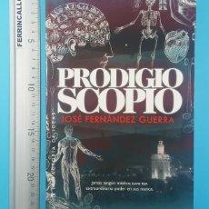 Libros de segunda mano: PRODIGIOSCOPIO, JOSE FERNANDEZ GUERRA, FACTORIA DE IDEAS 2013 279 PAGINAS. Lote 295492403