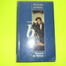 Libros de segunda mano: ILUSIONES PERDIDAS, HONORÉ DE BALZAC, EDICIONES B, TAPA BLANDA. Lote 295493518