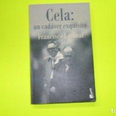 Libros de segunda mano: CELA: UN CADÁVER EXQUISITO, FRANCISCO UMBRAL, ED. BOOKET, TAPA BLANDA. Lote 295494568