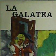 Libros de segunda mano: LA GALATEA. MIGUEL DE CERVANTES. Lote 295494863